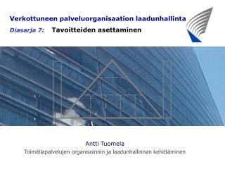 Verkottuneen palveluorganisaation laadunhallinta Diasarja 7:     Tavoitteiden asettaminen