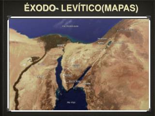 ÉXODO- LEVÍTICO(MAPAS)