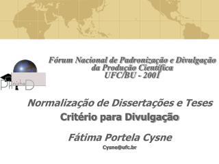Fórum Nacional de Padronização e Divulgação da Produção Científica UFC/BU - 2001