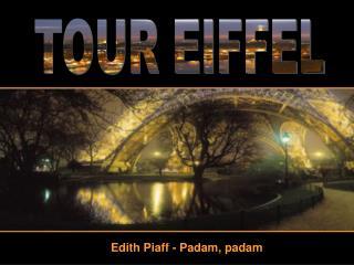 Edith Piaff - Padam, padam