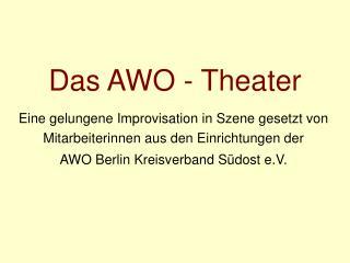 Das AWO - Theater