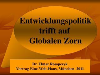 Entwicklungspolitik trifft auf  Globalen Zorn