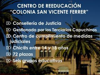 Consellería de Justicia Gestionado por los Terciarios Capuchinos