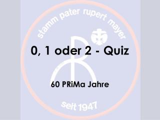 0, 1 oder 2 - Quiz