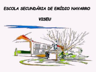 ESCOLA SECUNDÁRIA DE EMÍDIO NAVARRO