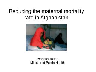 Reducing the maternal mortality rate in Afghanistan