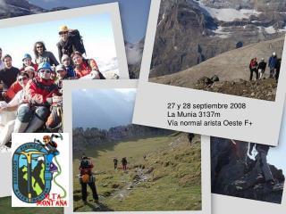 27 y 28 septiembre 2008 La Munia 3137m Vía normal arista Oeste F+