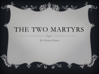The two martyrs