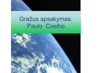 Gražus apsakymas. Paulo  Coelho