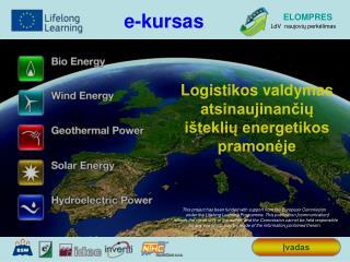 Logistikos valdymas atsinaujinančių išteklių energetikos pramonėje