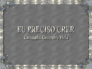 EU PRECISO CRER