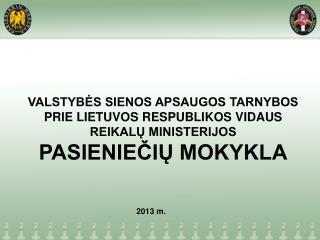 VALSTYBĖS SIENOS APSAUGOS TARNYBOS PRIE LIETUVOS RESPUBLIKOS VIDAUS REIKALŲ MINISTERIJOS