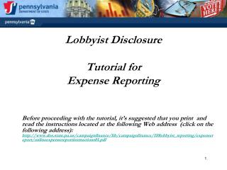 Lobbyist Disclosure   Tutorial for  Expense Reporting    Before proceeding with the tutorial, it s suggested that you pr
