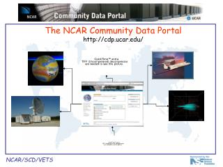 The NCAR Community Data Portal cdp.ucar/