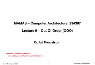 MAMAS – Computer Architecture  234367 Lecture 9 – Out Of Order (OOO)