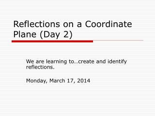 Reflections on a Coordinate Plane Day 2