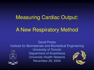 Measuring Cardiac Output: A New Respiratory Method David Preiss