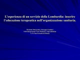 Nicoletta Musacchio, Giuseppe Genduso UOS Integrazione Cure Primarie e Specialistiche