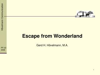 Escape from Wonderland Gerd H. Hövelmann, M.A.