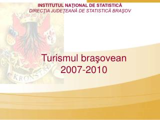 Turismul bra şovean  2007-2010