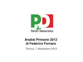 Analisi Primarie 2012 di Federico Fornaro .  Torino, 7 dicembre 2012
