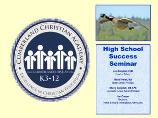 High School Success  Seminar Lee Campbell, EdD Head of School Marty Frendt, MA