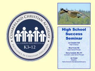 High School Success  Seminar Lee Campbell, EdD Head of School Marty Frendt, MA