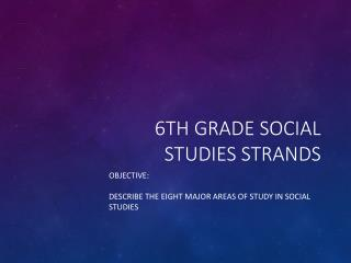 6th Grade Social Studies Strands