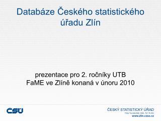 Databáze Českého statistického úřadu Zlín