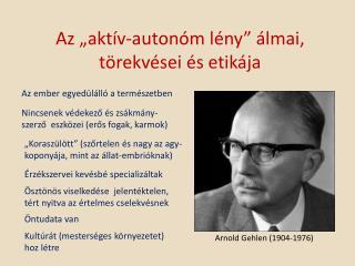 """Az """"aktív-autonóm lény"""" álmai, törekvései és etikája"""