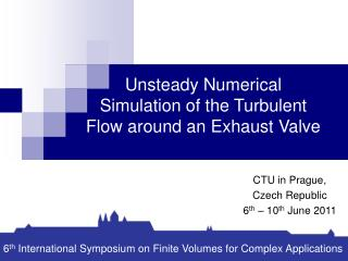 Unsteady Numerical Simulation of the Turbulent Flow around an Exhaust Valve
