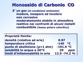 Proprietà fisiche: densità (relativa ad aria)                0.97