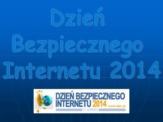 Dzień  Bezpiecznego  Internetu 2014