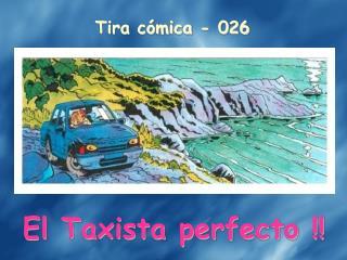 El Taxista perfecto !!