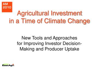 Agricultural Investment in a Time of Climate Change