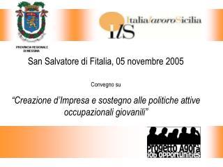 San Salvatore di Fitalia, 05 novembre 2005 Convegno su
