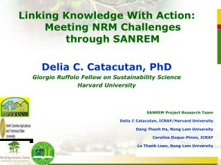 Linking Knowledge With Action: Meeting NRM Challenges through SANREM Delia C. Catacutan, PhD