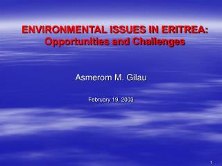 ENVIRONMENTAL ISSUES IN ERITREA: Opportunities and Challenges