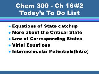 Chem 300 - Ch 16/#2 Today's To Do List