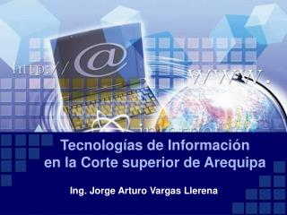 Tecnologías de Información en la Corte superior de Arequipa