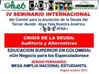 Educación Superior en Colombia : « Un Negocio para los Especuladores »