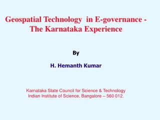 Geospatial Technology  in E-governance - The Karnataka Experience By H. Hemanth Kumar