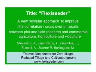 "Title: ""Flexiseeder"" A new modular approach   to  improve  the correlation / cross over of results"