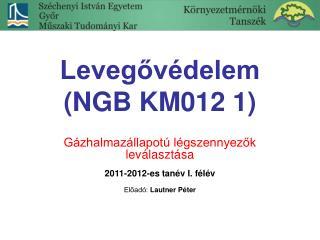 Levegővédelem  (NGB KM012 1)