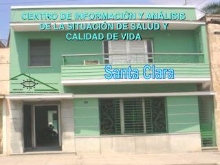 CENTRO DE INFORMACIÓN Y ANÁLISIS DE LA SITUACIÓN DE SALUD Y CALIDAD DE VIDA
