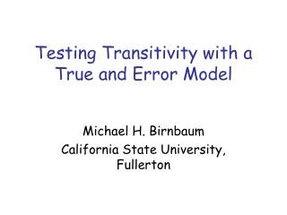Testing Transitivity with a True and Error Model