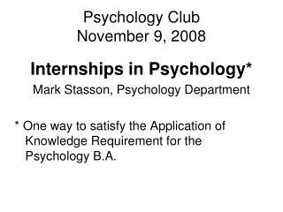 Psychology Club November 9, 2008