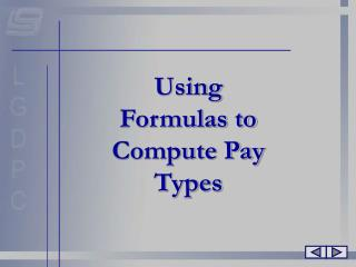Using Formulas to Compute Pay Types
