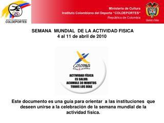 SEMANA  MUNDIAL  DE LA ACTIVIDAD FISICA 4 al 11 de abril de 2010