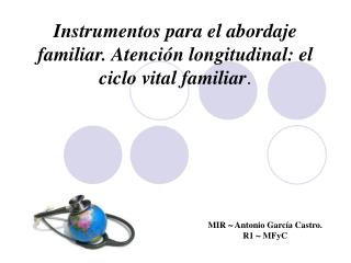 Instrumentos para el abordaje familiar. Atención longitudinal: el ciclo vital familiar .